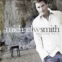Purchase Michael W. Smith - Healing Rai n
