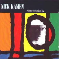 Purchase nick kamen - Move Until We Fly