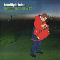 Purchase Nightmares On Wax - Late Night Tales
