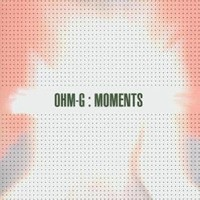 Purchase Ohm-G - Moments