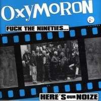 Purchase Oxymoron - Fuck The Nineties.....Here\'s Our Noize