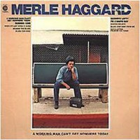 Purchase Merle Haggard - A Workin' Man Can't Get Nowhere Today (Vinyl)