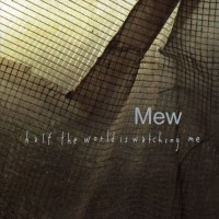 Purchase Mew - Half The World Is Watching Me Cd1