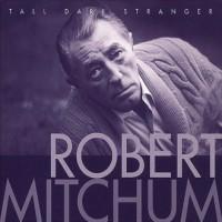 Purchase Robert Mitchum - Tall Dark Stranger
