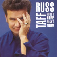 Purchase Russ Taff - Right Here, Right Now