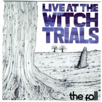 Purchase The Fall - Live At The Witch Trials