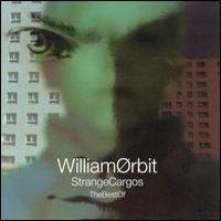 Purchase William Orbit - The Best Of Strange Cargos