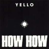 Purchase Yello - How How