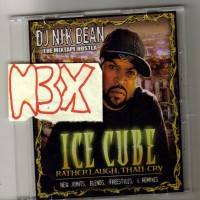 Purchase Ice Cube - Rather Laugh Than Cry (Mixed By Dj Nik Bean)