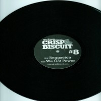 Purchase Crisp Biscuit - Reggaeton / We Got Power Vinyl