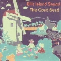 Purchase Ellis Island Sound - The Good Seed