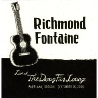 Purchase Richmond Fontaine - live at the doug fir lounge