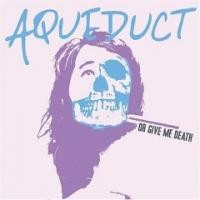 Purchase Aqueduct - Or Give Me Death