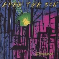 Purchase Even the Sun - Superspy