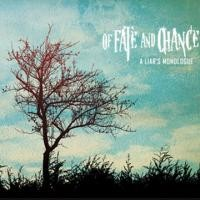 Purchase Of Fate And Chance - A Liar's Monologue