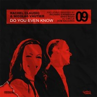 Purchase Rachel Claudio And Nicolas Vau - Do You Even Know Remixes