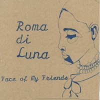 Purchase Roma Di Luna - The Face Of My Friends