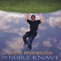 Purchase Ryan Parmenter - The Noble Knave