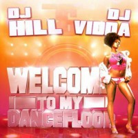 Purchase VA DJ Hill And DJ Vidda - Welcome To My Dancefloor