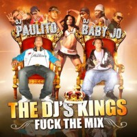 Purchase VA DJ Paulito And DJ Baby Jo - The DJs Kings (Fuck The Mix)
