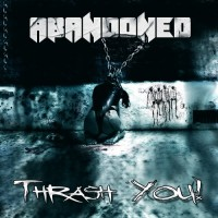 Purchase Abandoned - Thrash You!