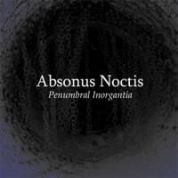 Purchase Absonus Noctis - Penumbral Inorgantia