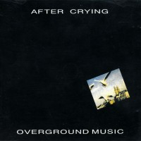 Purchase After Crying - Overground Music