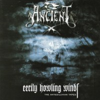 Purchase Ancient - Eerily Howling Winds - The Antediluvian Tapes
