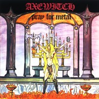 Purchase Axewitch - Pray For Metal