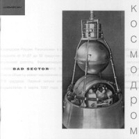 Purchase Bad Sector - Kosmodrom
