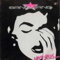 Purchase Bang Gang - Love Sells