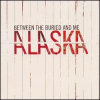 Purchase Between The Buried And Me - Alaska