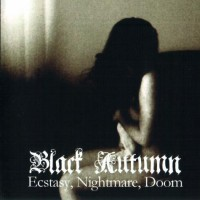 Purchase Black Autumn - Ecstasy, Nightmare, Doom