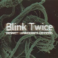 Purchase Blink Twice - Newer Unknown Breeds