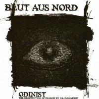 Purchase Blut Aus Nord - Odinist - The Destruction Of Reason By Illumination