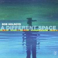 Purchase Bob Holroyd - A Different Space