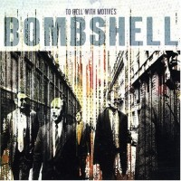 Purchase Bombshell - To Hell With Motives