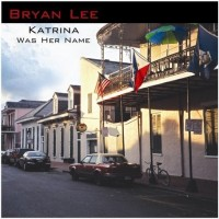 Purchase Bryan Lee - Katrina Was Her Name