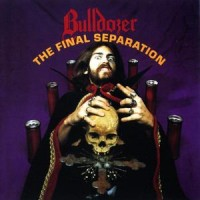 Purchase Bulldozer - The Final Separation
