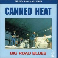 Purchase Canned Heat - Big Road Blues