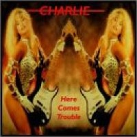 Purchase Charlie (UK) - Here Comes Trouble