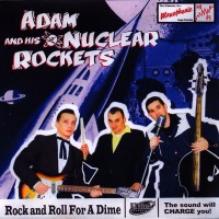 Purchase Adam & His Nuclear Rockets - Rock'n'roll For A Dime