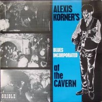 Purchase Alexis Korner's Blues Incorporated - At The Cavern
