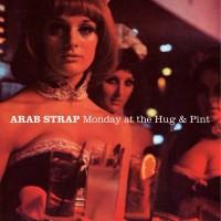 Purchase Arab Strap - Monday At The Hug & Pint