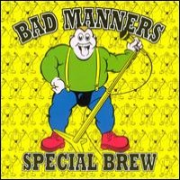 Purchase Bad Manners - Special Brew