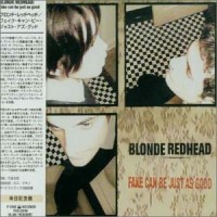Purchase Blonde Redhead - Fake Can Be Just As Good