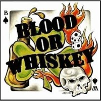 Purchase Blood Or Whiskey - Blood Or Whiskey