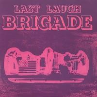 Purchase Brigade - Last Laugh