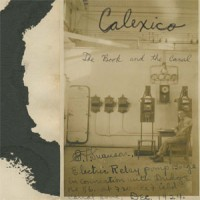 Purchase Calexico - The Book And The Canal