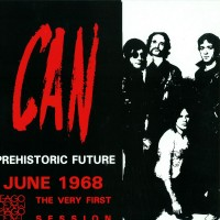Purchase Can - Prehistoric Future: June 1968 - The Very First Session